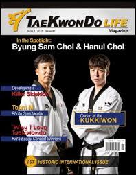 tae kwon do life magazine grandmaster byung sam choi and tae kwon do life magazine 2016 grandmaster byung sam choi and hanul choi issue get your digital copy