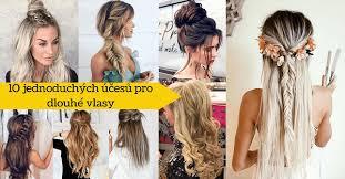 Jednoduché účesy Pro Dlouhé Vlasy Které Zvládne Každý