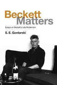 beckett matters essays on beckett s late modernism the samuel beckett matters essays on beckett s late modernism