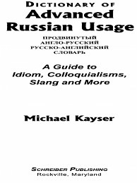 Michael Kayser - Dictionary of Advanced Russian Usage_ A Guide ...