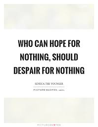 Despair Quotes Enchanting Hope And Despair Quotes Quotes