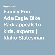 Family Fun: Ada/Eagle Bike Park appeals to kids, experts | Family fun, Bike  parking, Fun