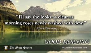 Shakespeare Good Morning Quotes Best of William Shakespeare Quotes On Morning And Positive Themindquotes