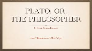 plato the philosopher an essay by ralph waldo emerson plato the philosopher an essay by ralph waldo emerson