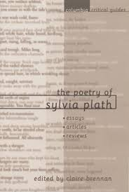 the poetry of sylvia plath essays articles reviews columbia the poetry of sylvia plath