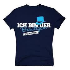 Jga Shirts Sprüche T Shirt Herren Ich Bin Der Bräutigam