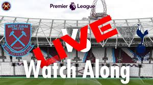 West Ham Vs. Tottenham Hotspur Live Watch Along With | Premier League