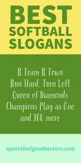 Best Sports Quotes Interesting Softball Team Quotes Inspirational Softball Slogans Slogan Pitch
