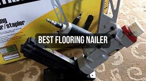 top 10 best flooring nailer reviews