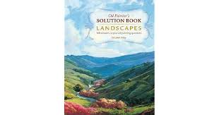 oil painter s solution book landscapes over 100 answers to your oil painting questions by elizabeth tolley