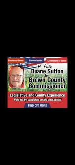Duane Sutton For Brown County Commisioner - Home   Facebook
