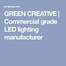 green creative commercial grade led lighting manufacturer