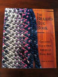 the braided rug book creating your own american folk art norma sturges this hard to find out of print book includes comprehensive instructions on how to