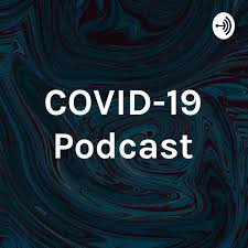 COVID-19 Podcast