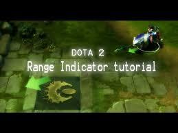 dota 2 range indicator tutorial youtube