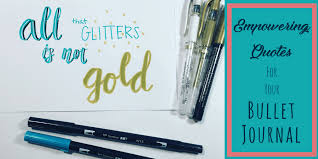 Journal Quotes Awesome Empowering Quotes For Your Bullet Journal Planning Mindfully