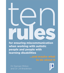 Working With Autistic People Ten Rules For Ensuring Miscommunication When Working With Autistic People And People With Learning Disabilities