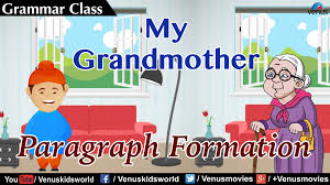 paragraph formation my grandmother  paragraph formation my grandmother
