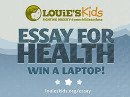 enter louie s kids essay contest for chance to win a laptop essay for health louies kids