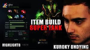 kuroky dota 2 play undying item build super tank youtube