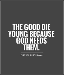 Quotes About Dying Enchanting Quotes About Friends Dying Young QuotesGram By Quotesgram Likes