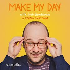 Make My Day with Josh Gondelman