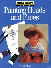 Amazon | Painting Heads and Faces (FIRST STEP SERIES) | Clarke, Pat |  Acrylics