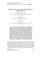 Attribute Framing And Goal Framing Effects In Health Decisions 1