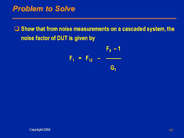 problem to solve show that from noise measurements on a cascaded system the noise factor