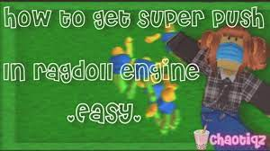 Maybe you would like to learn more about one of these? How To Get Super Push In Ragdoll Engine Chaotiqz Youtube