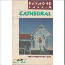 write about something that s important cathedral by raymond carver alcohol emotion and tension in raymond carver s fiction