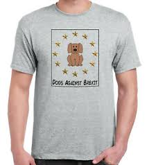 Details About Dogs Against Brexit Grey T Shirt Remain Eu Remainer