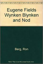 Eugene Fields Wynken Blynken and Nod: Berg, Ron, Field, Eugene:  9780590715973: Amazon.com: Books