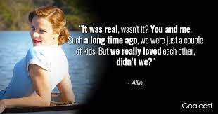 The Notebook Quotes Classy The Notebook Allie Quote It Was Real Goalcast