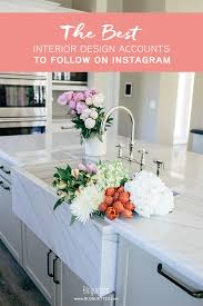 The Best Interior Design Accounts to Follow on Instagram - Bloguettes
