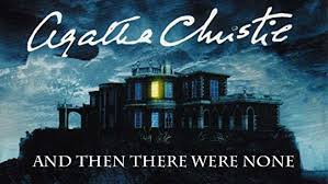 and then there were none by agatha christie عشر عساكر صغار ذهبوا الي العشاء اختنق احدهم ثم تبقي تسعة