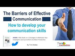 How To Develop Communication Skills Barriers To Effective