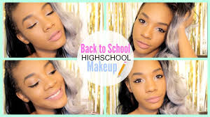 back to high makeup tutorial 9th 10th 11th 12th grade you