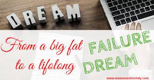 Lifelong Dream From A Big Fat Failure To A Lifelong Dream How I Got From