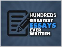 hundreds of greatest essays ever written ebooks hundreds of greatest essays ever written ldquo