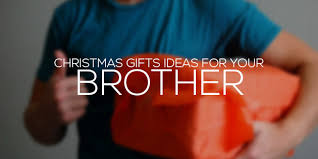 Gift Ideas for your Brother this Christmas