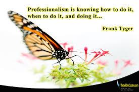 Professionalism Quotes Best Professionalism Quotes TheGoldenQuotesCom