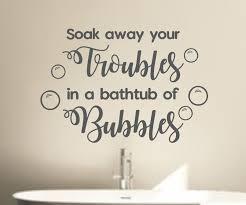 bathroom wall decal soak away your