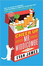 <b>Cheer Up</b>, Mr. Widdicombe: A Novel: James, Evan: 9781501199615 ...