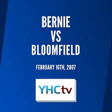 Bernie vs. Bloomfield (2-16-07) – YHC-TV