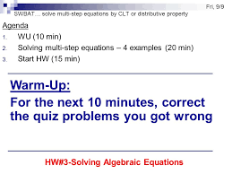 swbat solve multi step equations by clt or distributive property