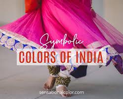 Symbolic Colors Of India Essence Of Culture Sensational Color