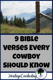 Christian Cowboy Quotes Best of 24 Bible Verses Every Cowboy Should Know A Life Of Heritage