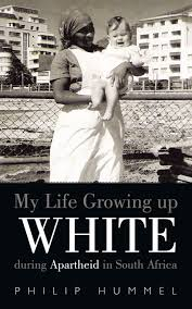 My Life Growing Up White During Apartheid In South Africa Ebook By Philip Hummel Rakuten Kobo