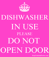 dishwasher in use please do not open door poster